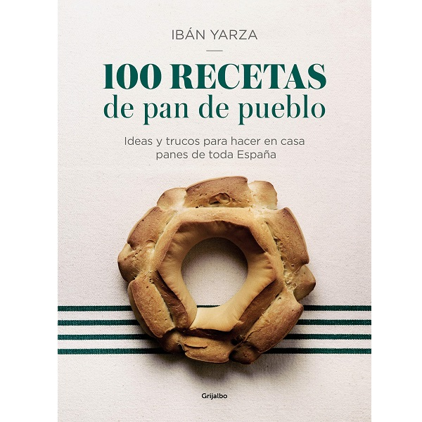 100 Recetas de Pan de Pueblo de Ibán Yarza